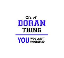 It's a DORAN thing, you wouldn't understand !! by yourname