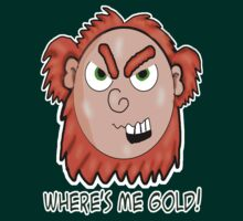Where's Me Gold!  by Rajee