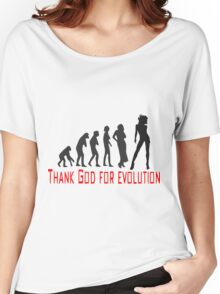 Thank God for evolution Women's Relaxed Fit T-Shirt