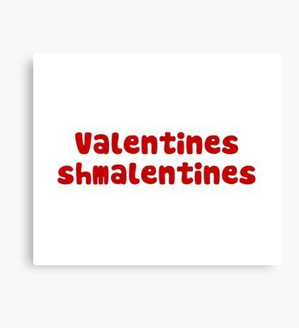 Valentines Day Schmalentines Day Canvas Print