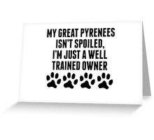 Well Trained Great Pyrenees Owner Greeting Card