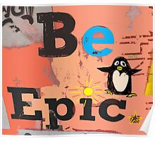 Be EPIC, said Penguin Poster