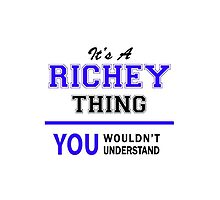 It's a RICHEY thing, you wouldn't understand !! by thestarmaker