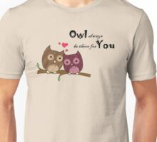 Owl Always be There for You Unisex T-Shirt
