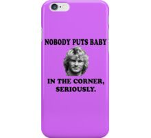 NOBODY PUTS BABY iPhone Case/Skin