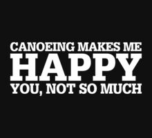 Happy Canoeing T-shirt by musthavetshirts