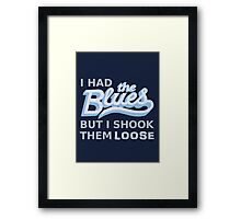 I had the Blues but I shook them loose Framed Print