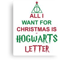 All I want for Christmas is my Hogwarts letter Canvas Print