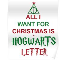 All I want for Christmas is my Hogwarts letter Poster