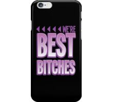 We're BEST BITCHES (BFF best friends forever!) purple  iPhone Case/Skin