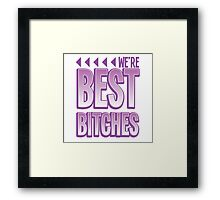 We're BEST BITCHES (BFF best friends forever!) purple  Framed Print