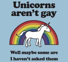 Unicorns aren't gay, well okay maybe some of them Kids Clothes