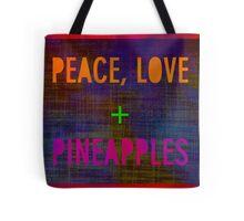 Peace, Love + Pineapples Tote Bag