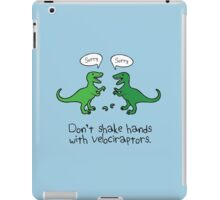 Don't shake hands with Velociraptors. iPad Case/Skin