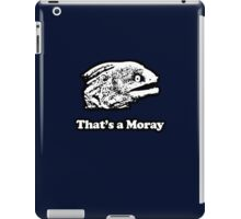 That's a Moray (Bad Joke Eel) iPad Case/Skin