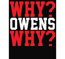 WHY? OWENS WHY? Photographic Print