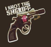 I shot the Sheriff by SheriffDeputy