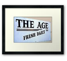 The Age = Fresh Daily Framed Print