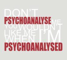 Don't Psychoanalyse Me. T-Shirt