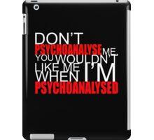 Don't Psychoanalyse Me. iPad Case/Skin