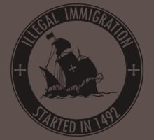 Illegal Immigration Started in 1492 by SOVART69