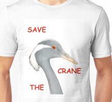 Save The Crane! Unisex T-Shirt