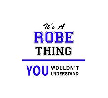 It's a ROBE thing, you wouldn't understand !! by thestarmaker