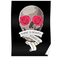 There is Beauty found in Death Poster