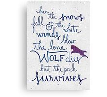 The lone wolf dies but the pack survives Canvas Print