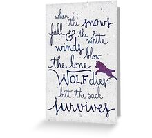 """Game of Thrones """"the lone wolf dies"""" Greeting Card"""