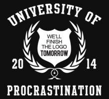 UNIVERSITY OF WE'LL FINISH THE LOGO TOMORROW 2014 PROCRASTINATION by BADASSTEES