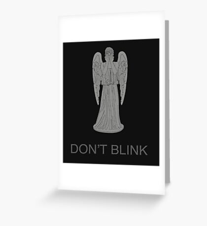Weeping Angel -Don't Blink Greeting Card
