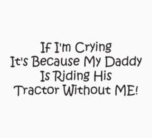 If Im Crying Its Because My Daddy Is Riding Her Tractor Without Me One Piece - Long Sleeve