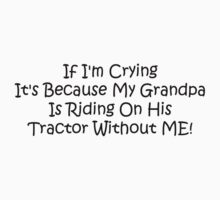 If Im Crying Its Because My Grandpa Is Riding Her Tractor Without Me One Piece - Short Sleeve