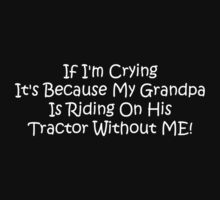 If Im Crying Its Because My Grandpa Is Riding Her Tractor Without Me Baby Tee