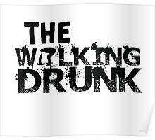 The Walking Drunk logo Poster