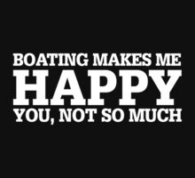 Happy Boating T-shirt by musthavetshirts