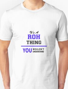 It's a ROH thing, you wouldn't understand !! T-Shirt