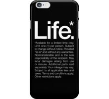 Life.* Available for a limited time only. iPhone Case/Skin