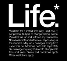 Life.* Available for a limited time only. by WORDS BRAND™