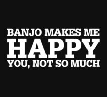 Happy Banjo T-shirt by musthavetshirts