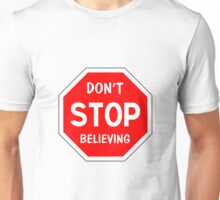 Don't stop believing Unisex T-Shirt