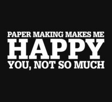 Happy Paper Making T-shirt by musthavetshirts