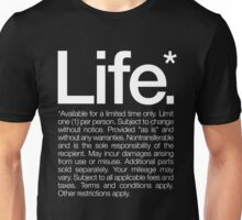 Life.* Available for a limited time only. Unisex T-Shirt