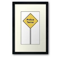 Police Terror Framed Print