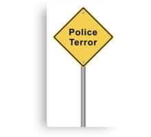Police Terror Canvas Print