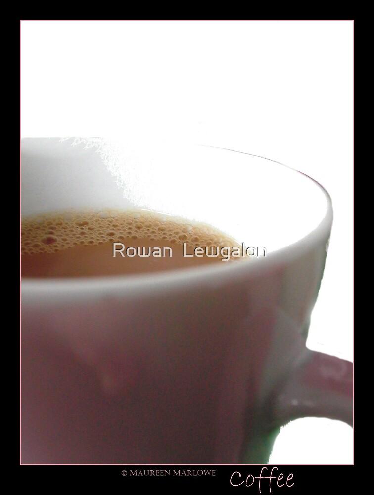 Coffee by Rowan  Lewgalon