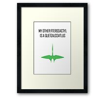 My other Pterodactyl is a Quetzalcoatlus Framed Print