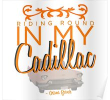 Riding round in my Cadillac Poster