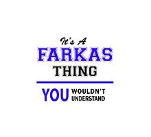 It's a FARKAS thing, you wouldn't understand !! by yourname